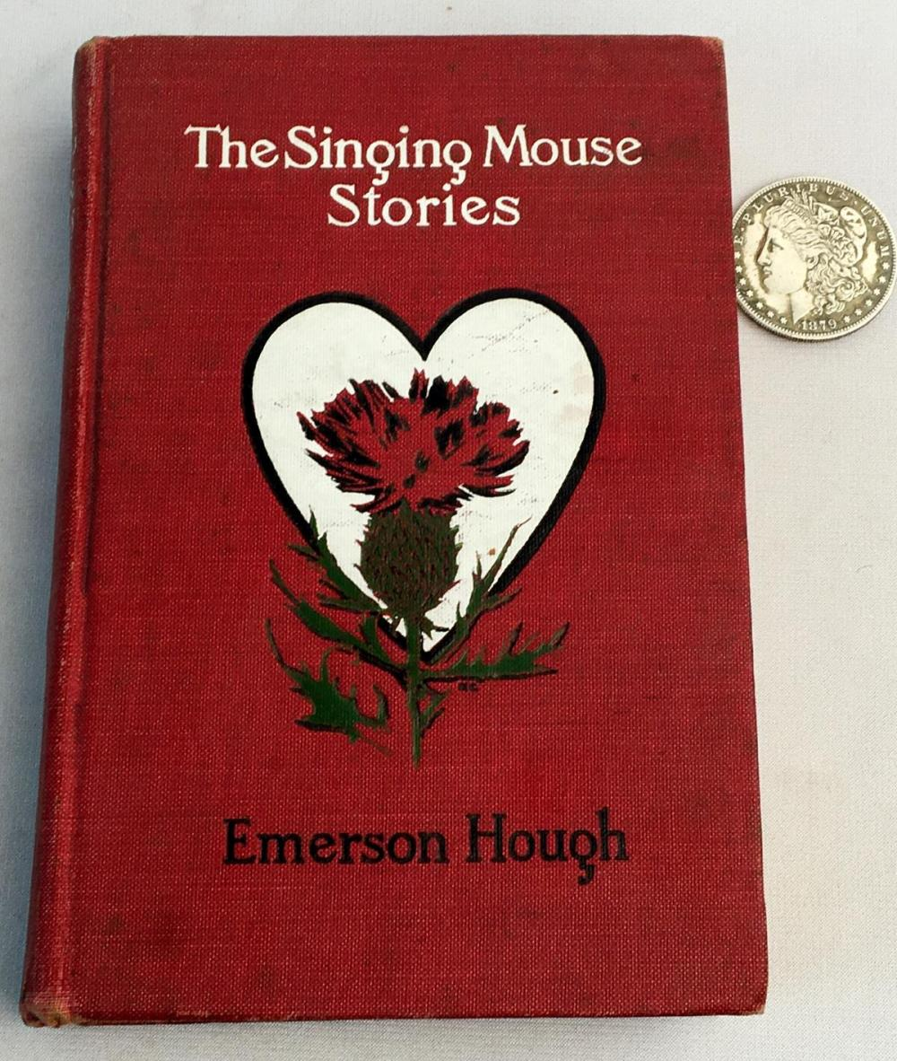 1910 The Signing Mouse Stories by Emerson Hough Illustrated FIRST EDITION