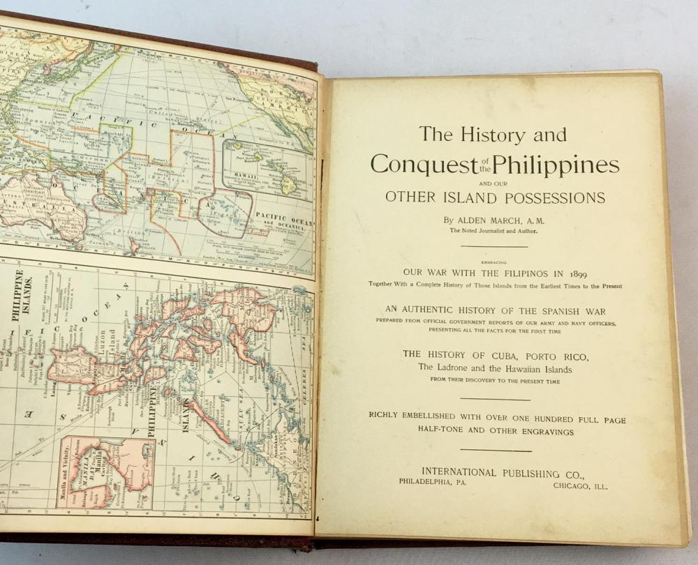 1899 The History and Conquest of the Philippines and Our Other Island Possessions by Alden March FIRST EDITION