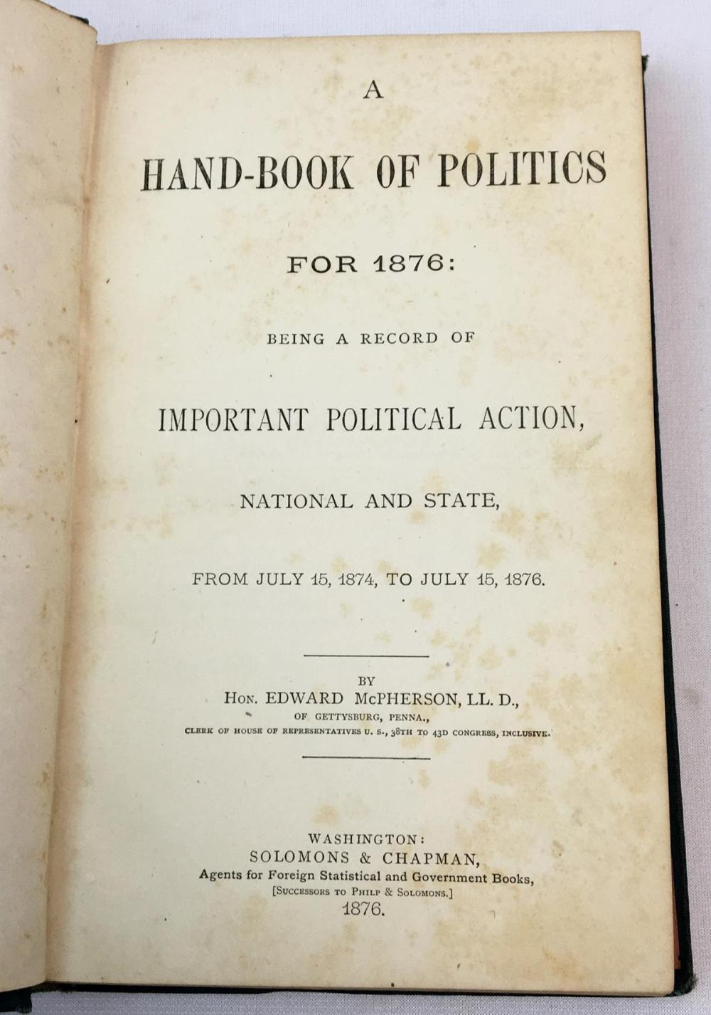 A Handbook of Politics For 1876 - Being A Record of Important Political Action by Edward McPherson FIRST EDITION