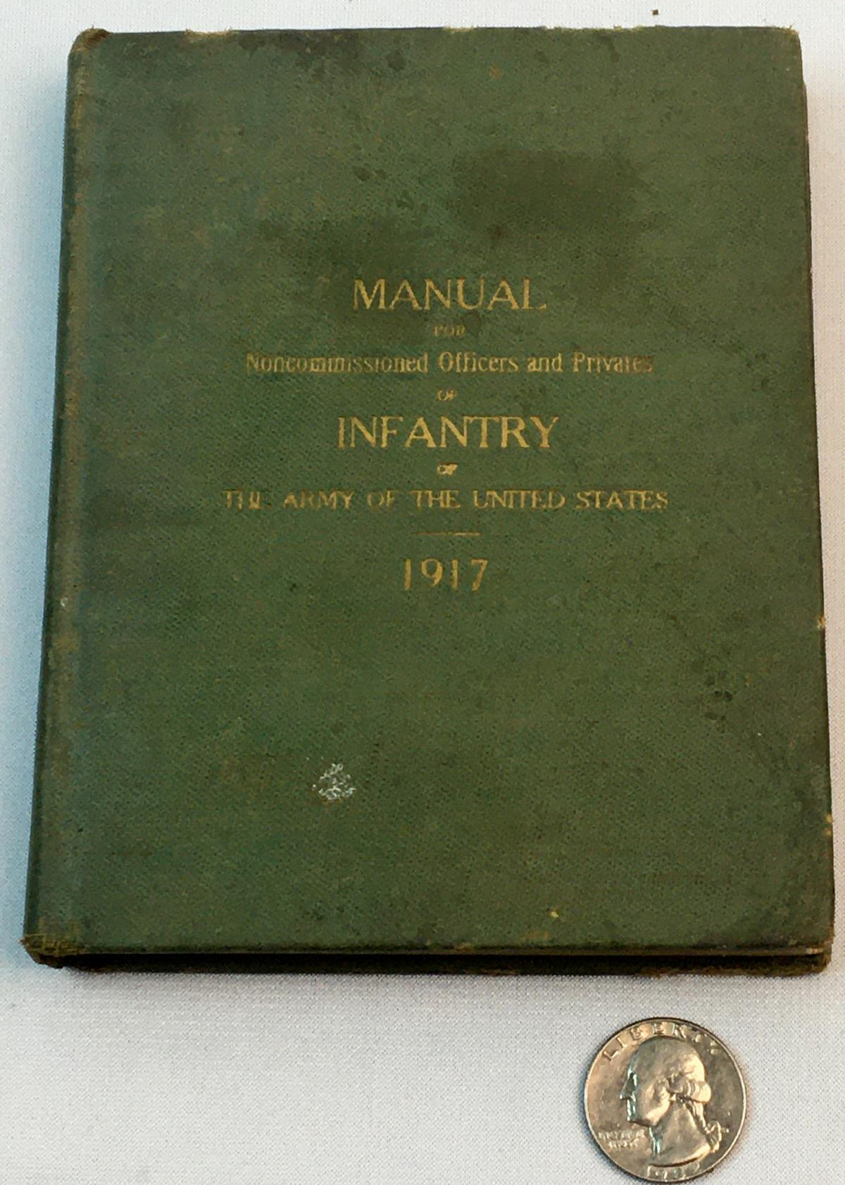 1917 Manual For Noncommissioned Officers & Privates Infantry of The Army of The United States