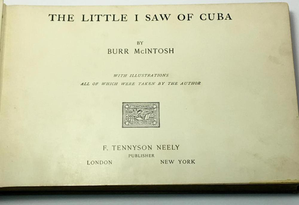 1899 The Little I Saw Of Cuba by Burr McIntosh FIRST EDITION