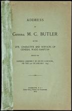Address of General M.C. Butler on the Life, Character and Services of General Wade Hampton Before the General Assemble of South Carolina on the 23d of January, 1893