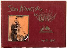 San Francisco in Ruins: A Pictorial History of Eight Score Photo-Views of the Earthquake Effects, Flames' Havoc, Ruins Everywhere, Relief Camps
