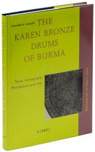 The Karen Bronze Drums of Burma, Types, Iconography, Manufacture and Use