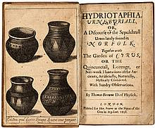 Hydriotaphia, Urne-Buriall, Or, A Discourse of the Sepulchrall Urnes Lately Found in Norfolk. Together with The Garden of Cyrus, Or the Quincunciall, Lozenge, or Net-work Plantation of the Ancients, Artificially, Naturally, Mystically Considered.