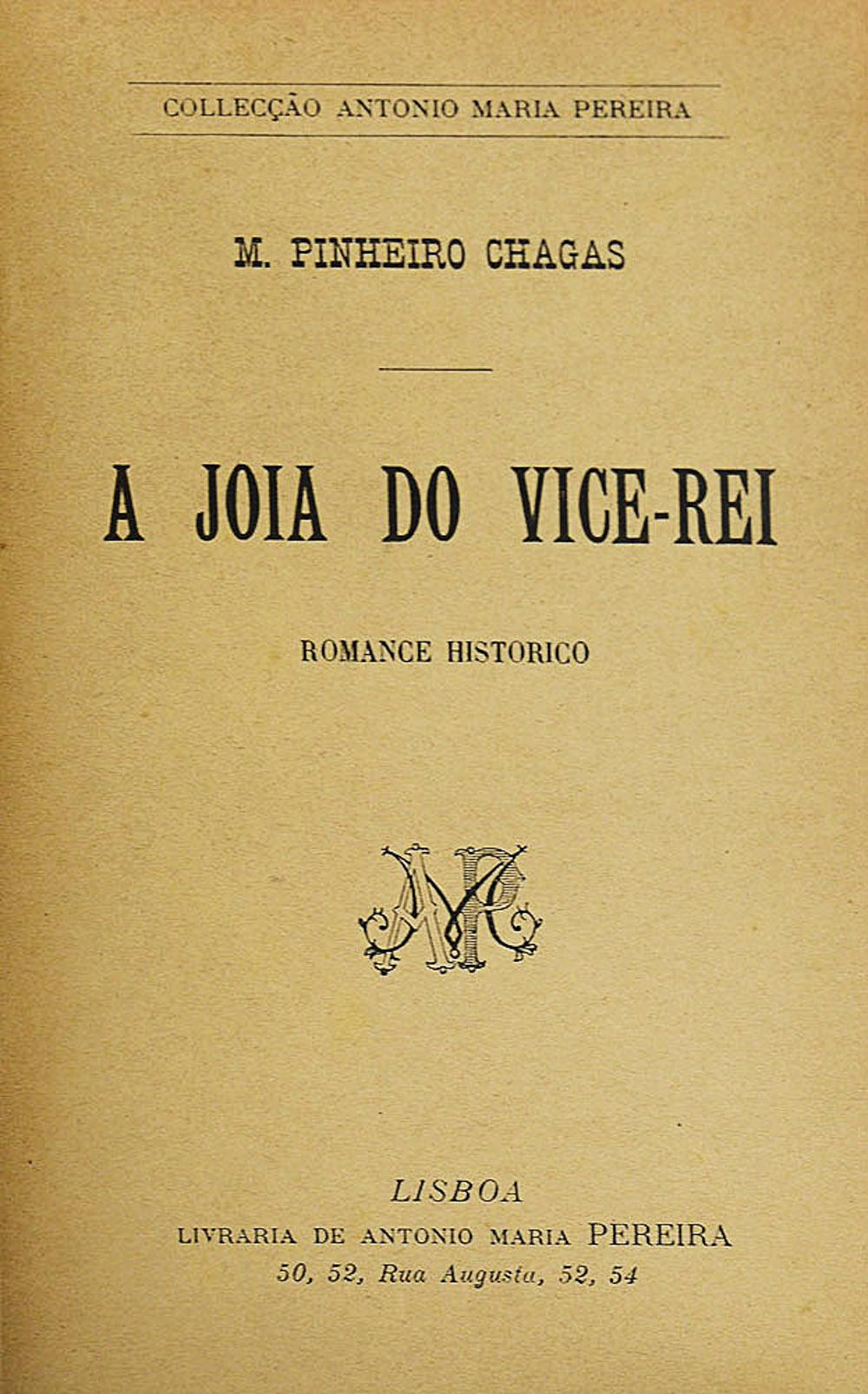 CHAGAS. A JOIA DO VICE-REI, 1 vol. enc.