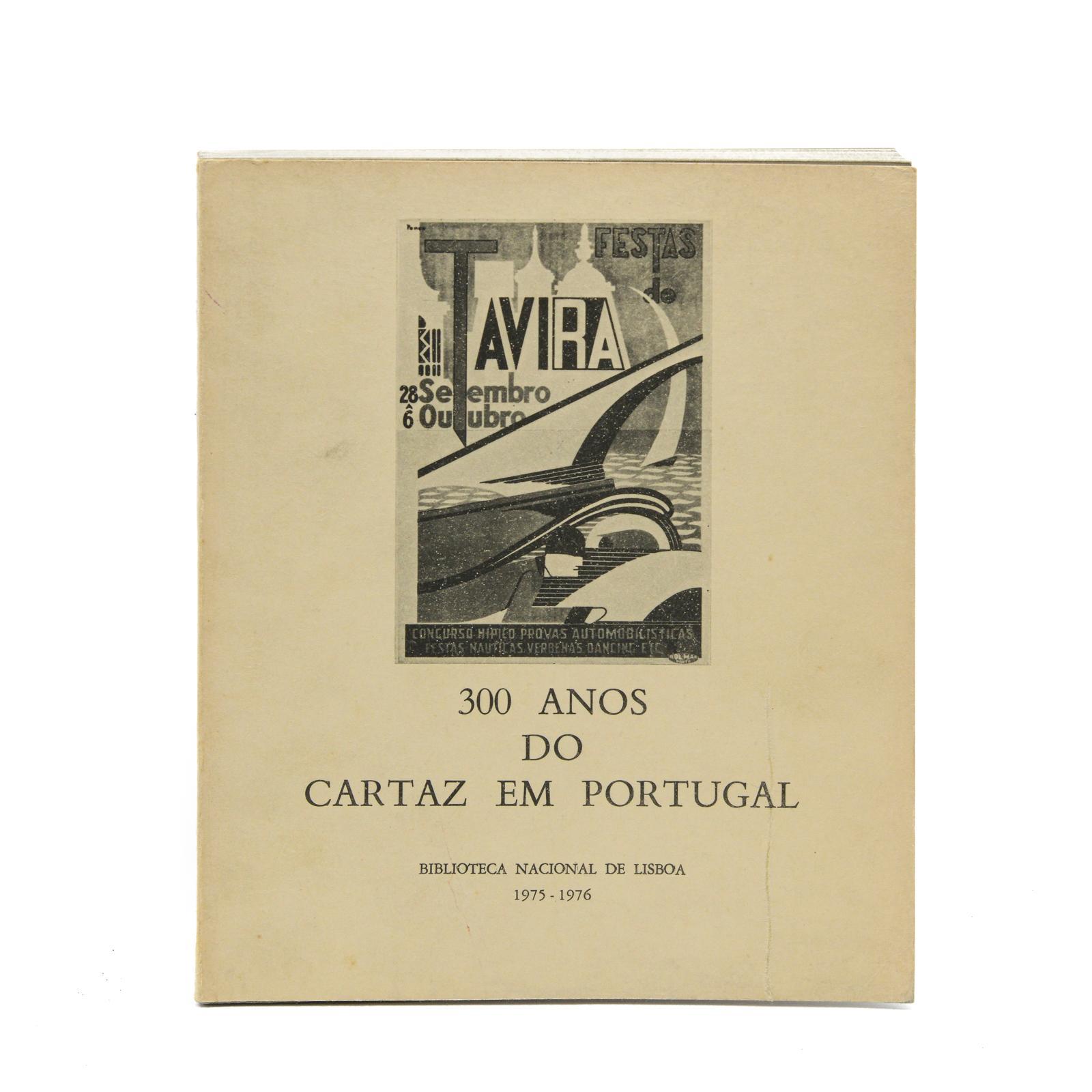 300 ANOS DO CARTAZ EM PORTUGAL, 1 vol. br.