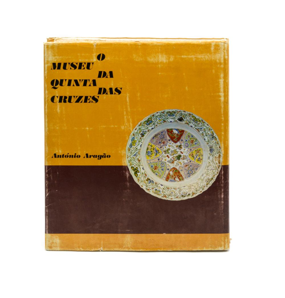 ARAGÃO. O MUSEU DA QUINTA DAS CRUZES, 1 vol. enc.