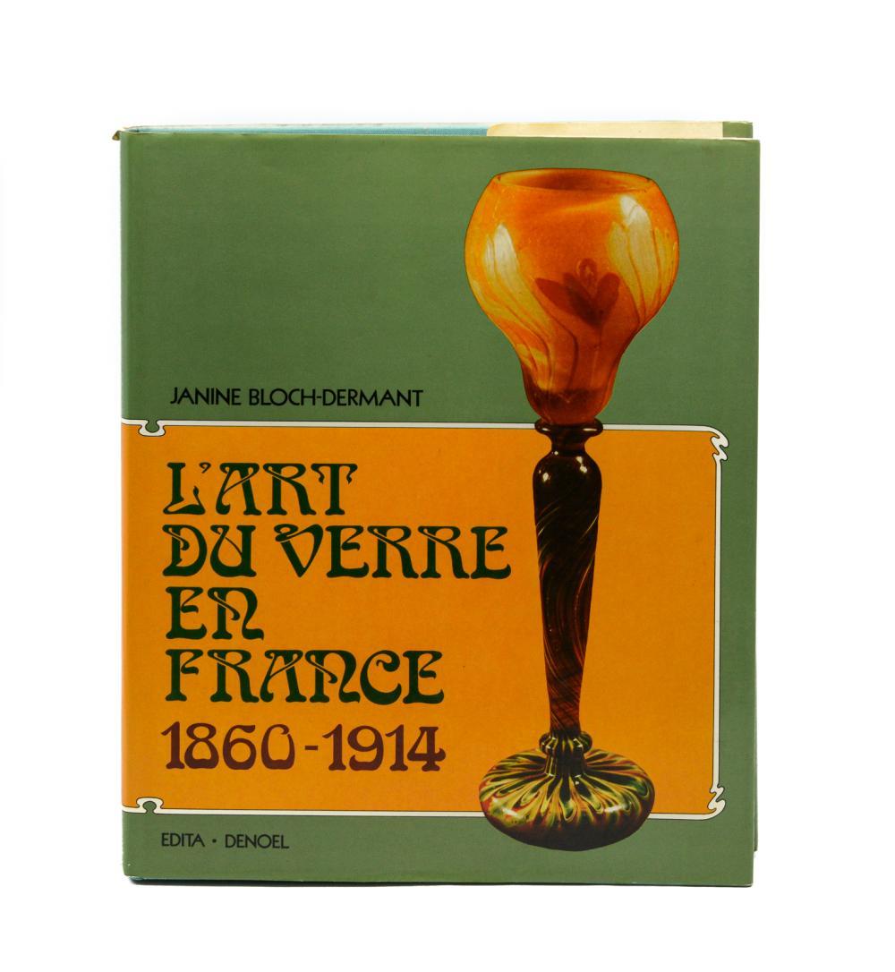 BLOCH-DERMANT. L'ART DU VERRE EN FRANCE, 1 vol.