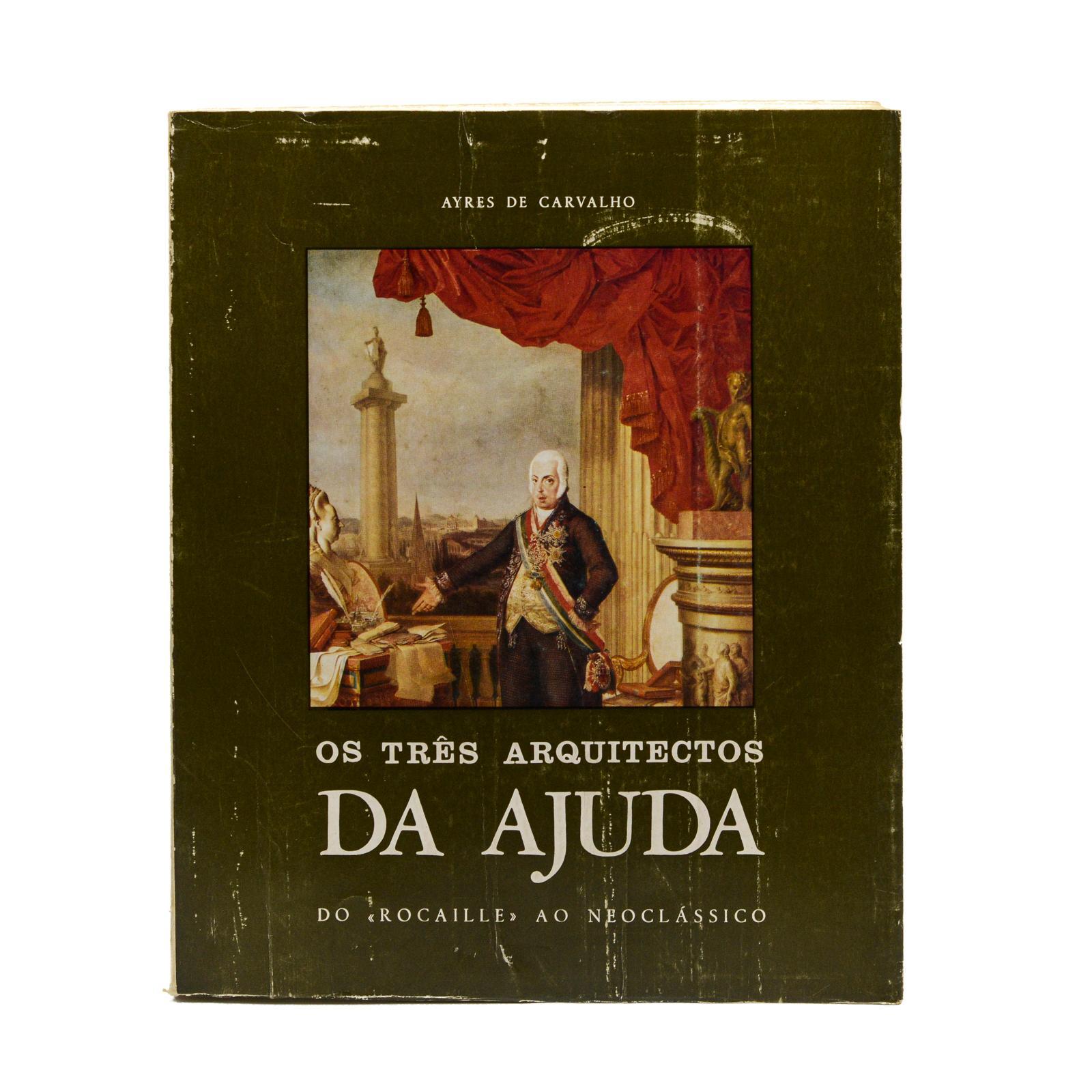 CARVALHO. OS TRÊS ARQUITECTOS DA AJUDA, 1 vol.