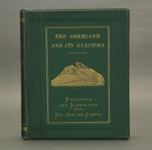 George. The Oberland and Its Glaciers... 1866.
