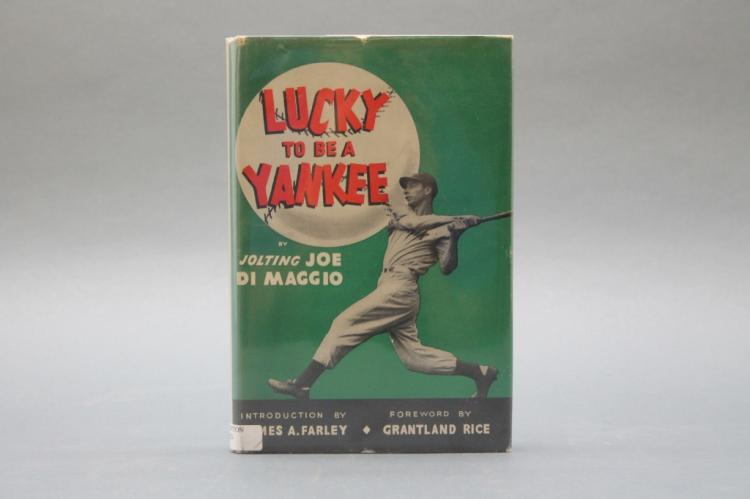 Signed by Joe DiMaggio: LUCKY TO BE A YANKEE.