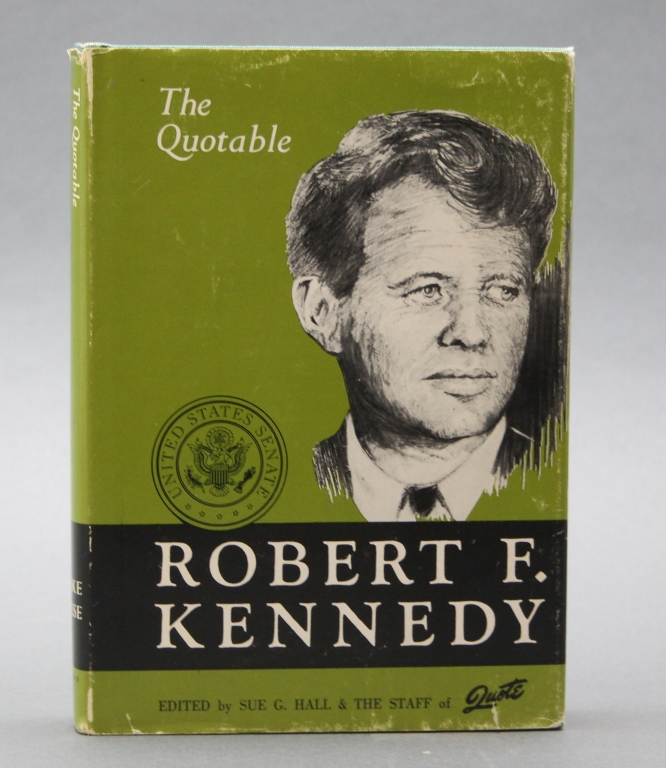 Signed, inscribed: THE QUOTABLE ROBERT F. KENNEDY.