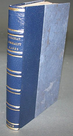 Stuart, CASES SELECTED... VICE-ADMIRALTY COURT FOR LOWER CANADA..., 1858.
