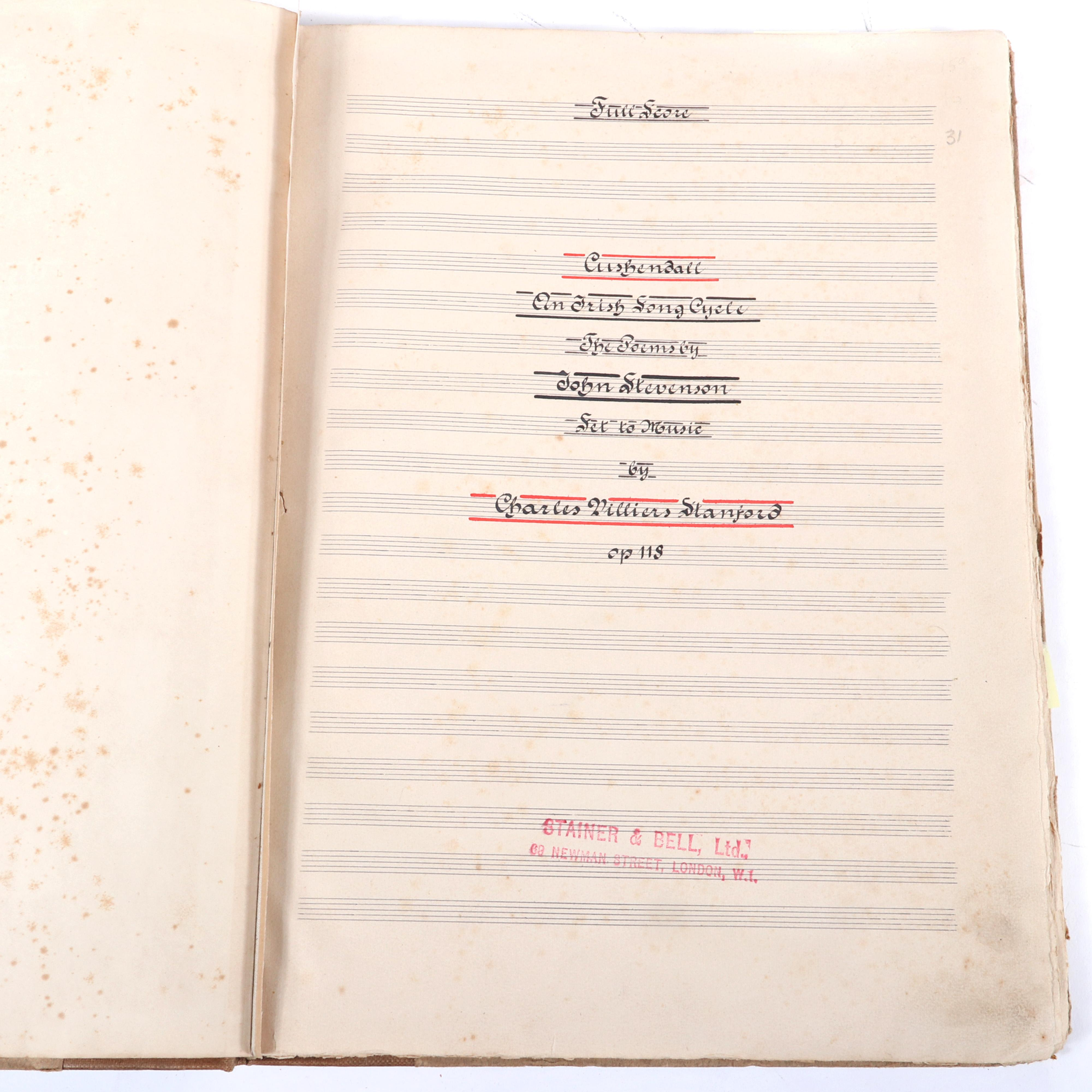 "Charles Villiers Stanford hand-written & scored Cushendall, An Irish Song Cycles, The poems by John Stevenson, OP 118, signed on interior and last page, July 18, 1910. 1/2""H x 10""W x 13 1/4""D"