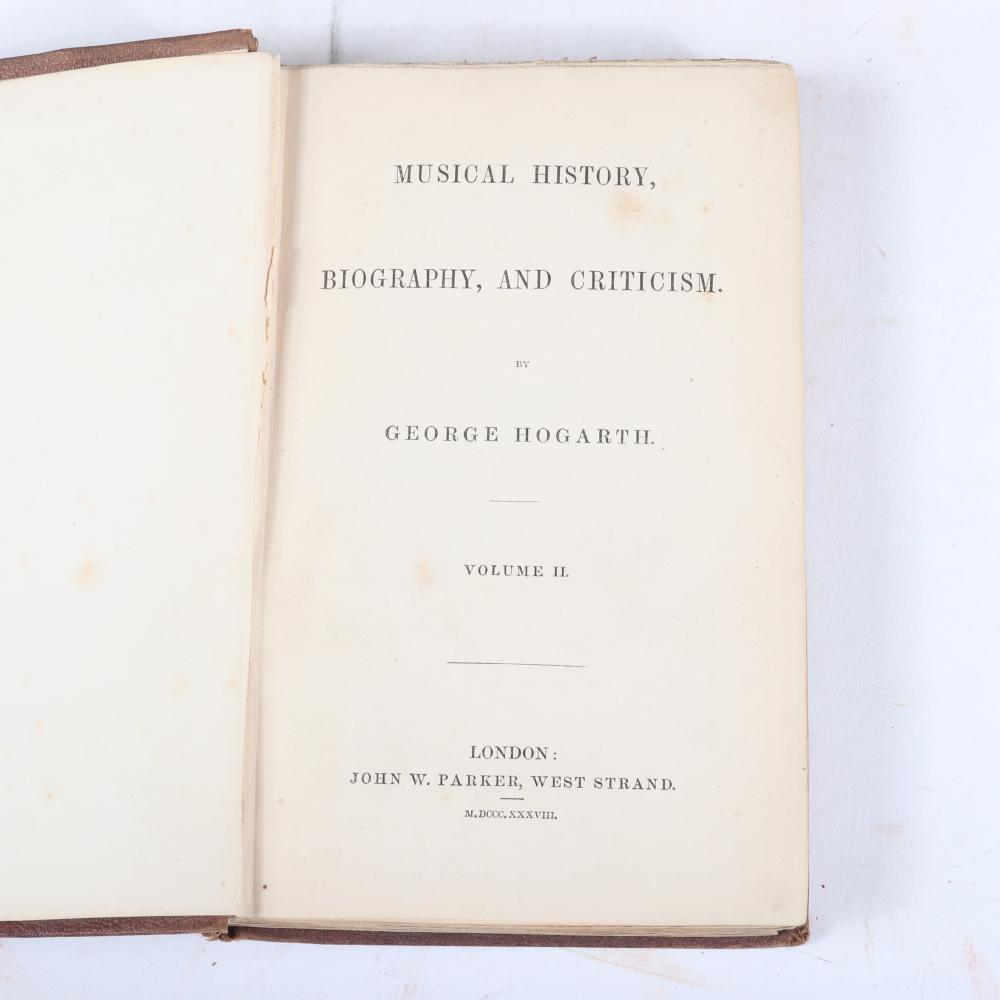 "Musical History, Biography, and Criticism, George Hogarth (3 books): First Edition (1835) and Second two volume Enlarged Edition (1838). 1""H x 4 1/2""W x 7""D (Vol. 2)"