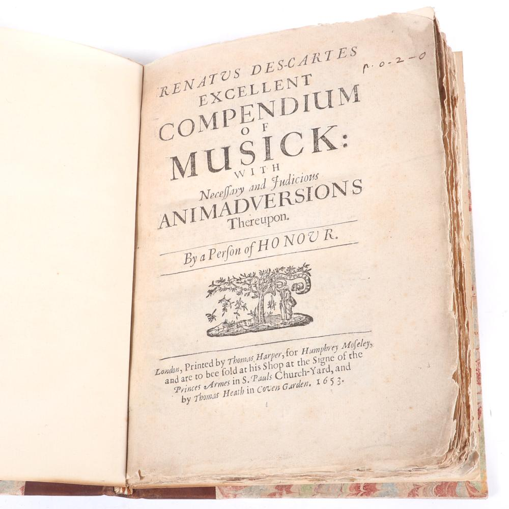 "Renatus Des-Cartes Excellent Compendium of Musick with Necessary and Judicious Animadversions Thereupon. By a Person of Honour. London, 1653. 3/4""H x 6 1/4""W x 8 1/4""D"