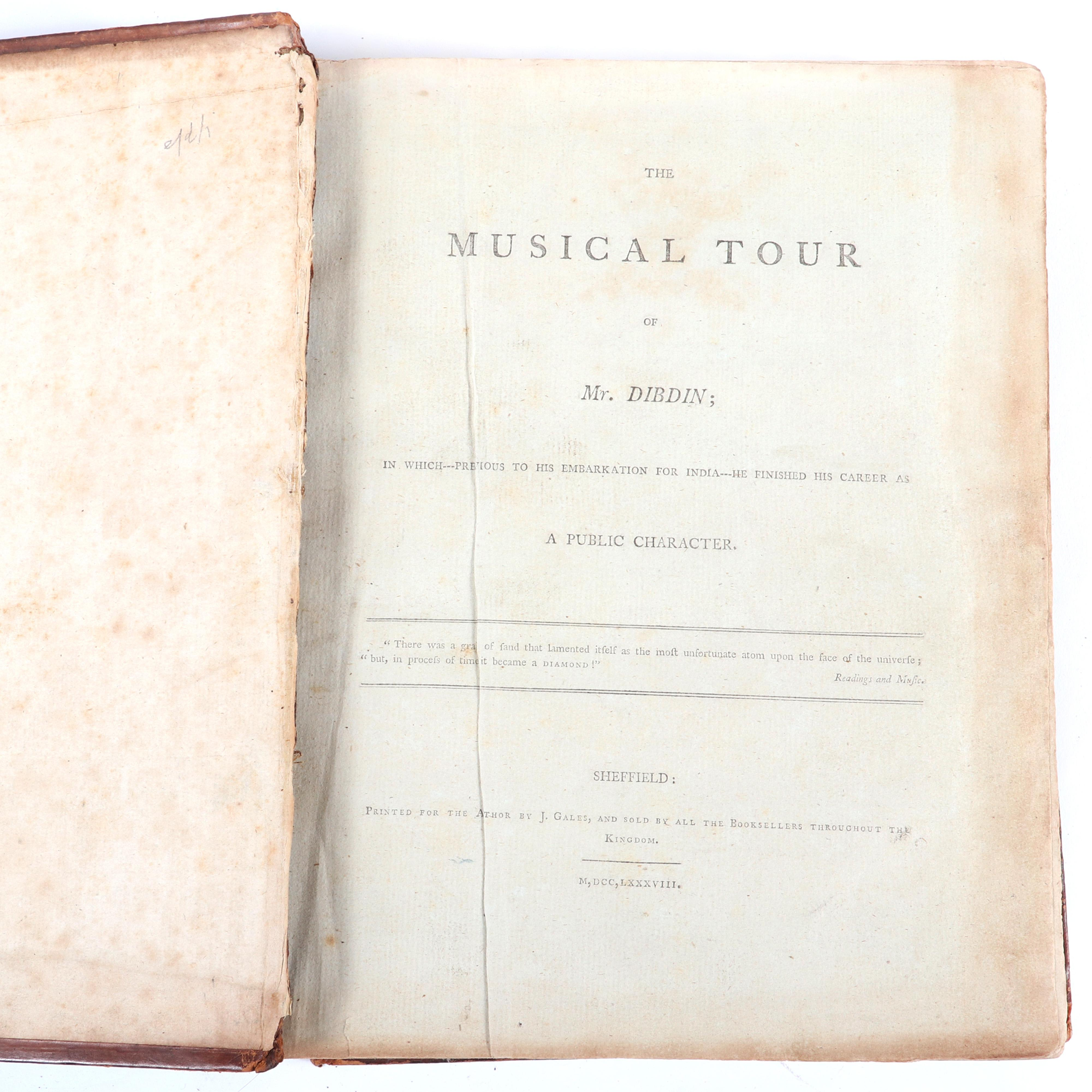 "The Musical Tour of Mr. Dibdin: In which- previous to his embarkation for India- he finished his career as a Public Character, Printed for the Author J. Gales, 1788. 2""H x 8 1/4""W x 10 3/8""D"