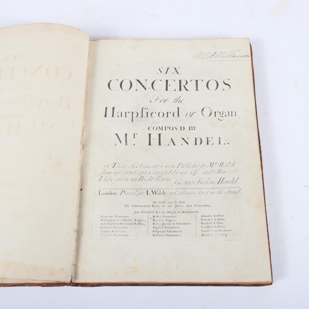 "Six Concertos for the Harpsicord or Organ compos'd by Mr. Handel, London, Printed for I. Walsh in Chatherine Street in the Strand, Ca. 1738. 1""H x 9 1/2""W x 13 1/2""D"
