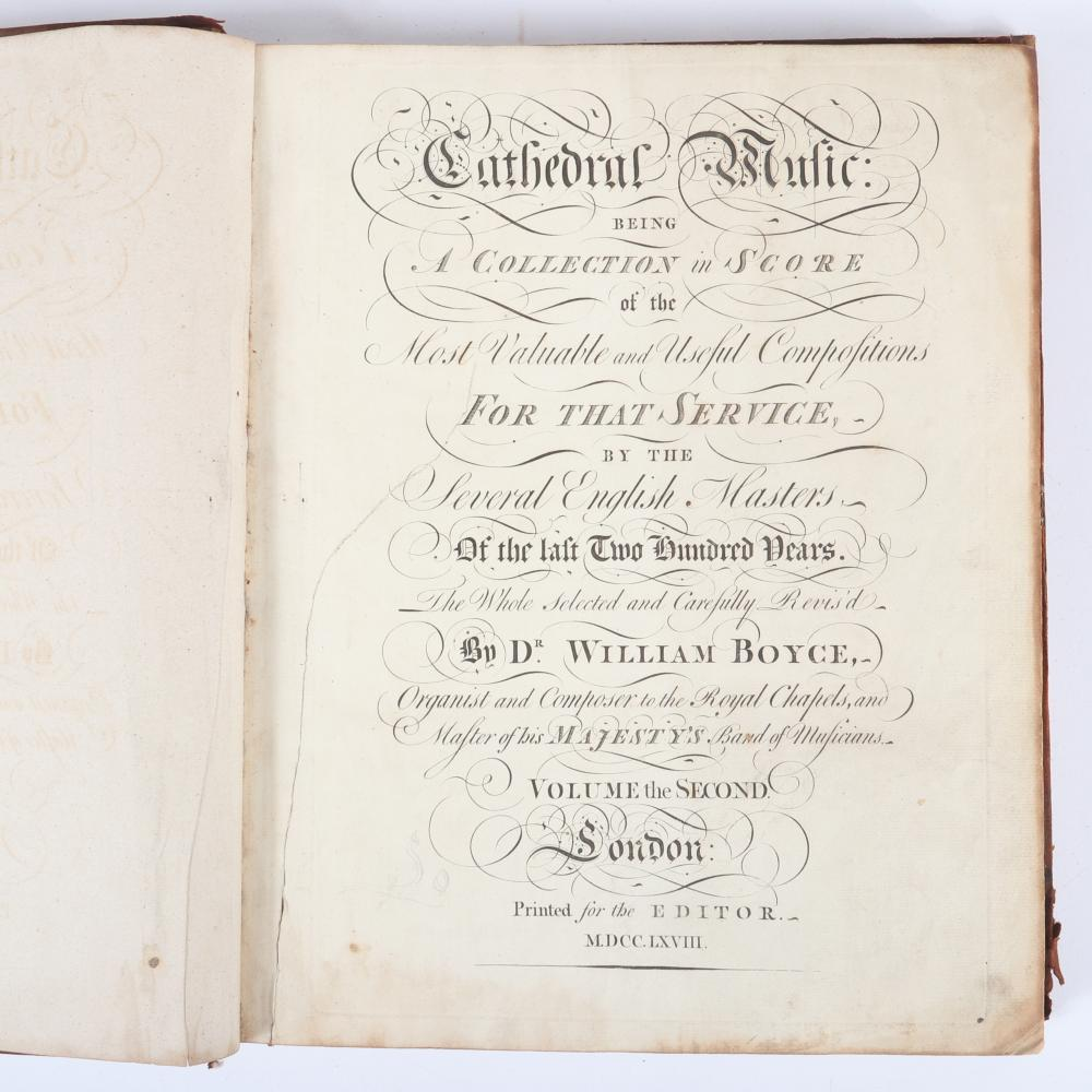 "Cathedral Music Being A Collection Being a Collection in Score of the Most Valuable & Useful Compositions by the Several English Masters, Dr. William Boyce, London, M.DCC.LXVIII 2""H x 12 3/4""W x 15 1/2""D"