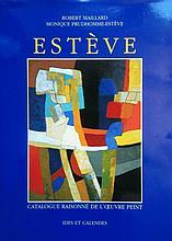 ESTÈVE Maurice 1904-2001   Catalogue raisonné de l'aeuvre peint établi par Monique Prudhomme-Estève.