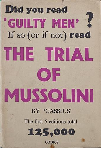FOOT, MICHAEL, THE TRIAL OF MUSSOLIN ILondon, 1944