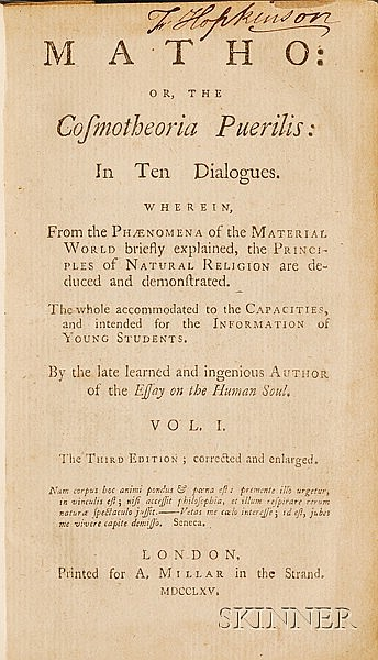 (Hopkinson, Francis (1737-1791), Signer from New Jersey, His Copy), Baxter, Andrew (1686?-1750), Matho: or, the Cosmotheoria Puerilis: