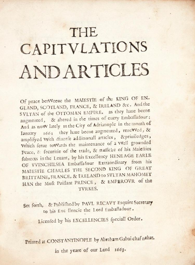 [RYCAUT, PAUL] THE CAPITULATIONS AND ARTICLES OF PEACE. CONSTANTINOPLE, 1663