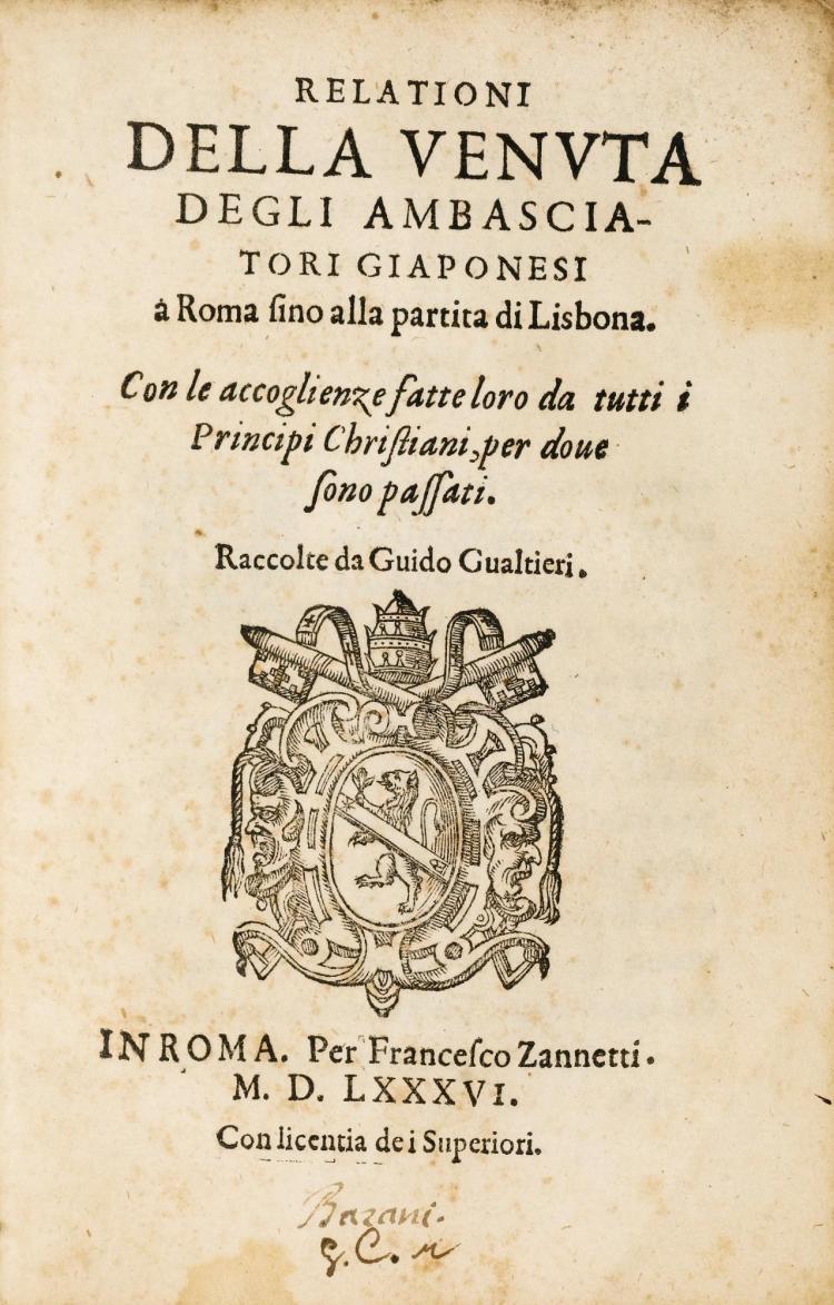 GUALTIERRI. RELATIONI DELLA VENUTA DEGLI AMBASCIATORI GIAPONESI A ROMA, ROME, 1586. IN-8, VÉLIN DE L'ÉPOQUE
