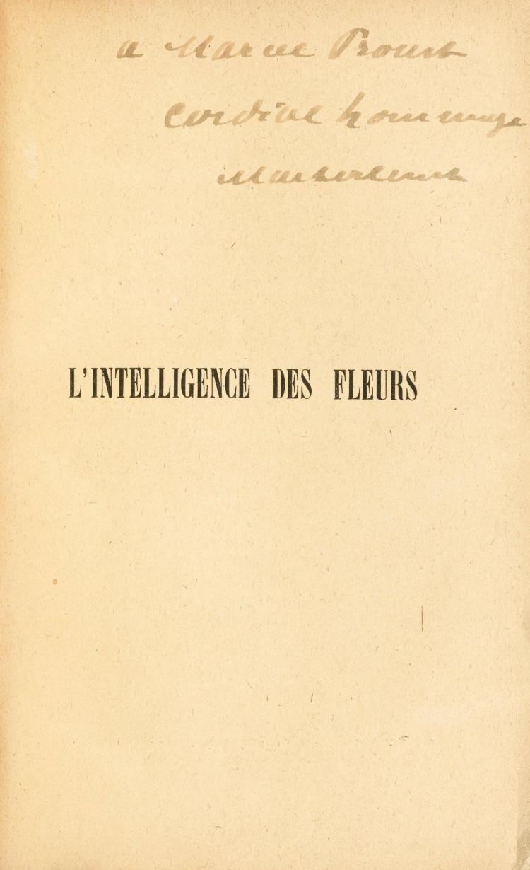 MAETERLINCK, MAURICE. L'INTELLIGENCE DES FLEURS, PARIS, BIBLIOTHÈQUE-CHARPENTIER, 1907. ENVOI À PROUST.