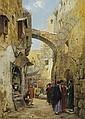 GUSTAV BAUERNFEIND (AUSTRIAN 1848-1904) A STREET SCENE IN JERUSALEM, Gustav Bauernfeind, Click for value