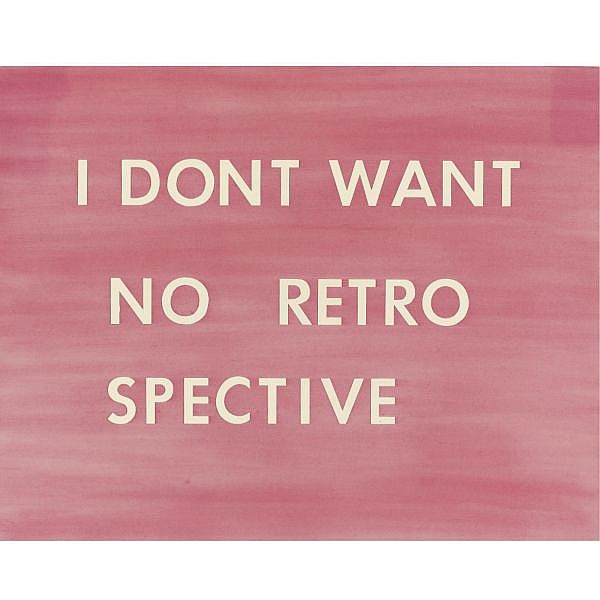Edward Ruscha , b. 1937 I don't Want No Retro Spective pastel on paper