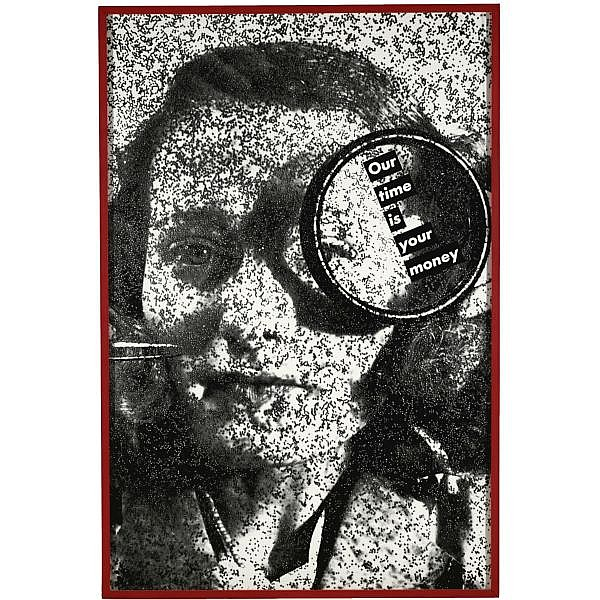 Barbara Kruger , b. 1945 Untitled (Our Time is Your Money) gelatin silver print in artist's frame