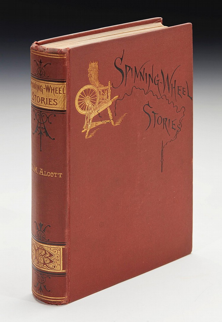 ALCOTT, LOUISA MAY. SPINNING WHEEL STORIES, 1884 (1 VOL.)