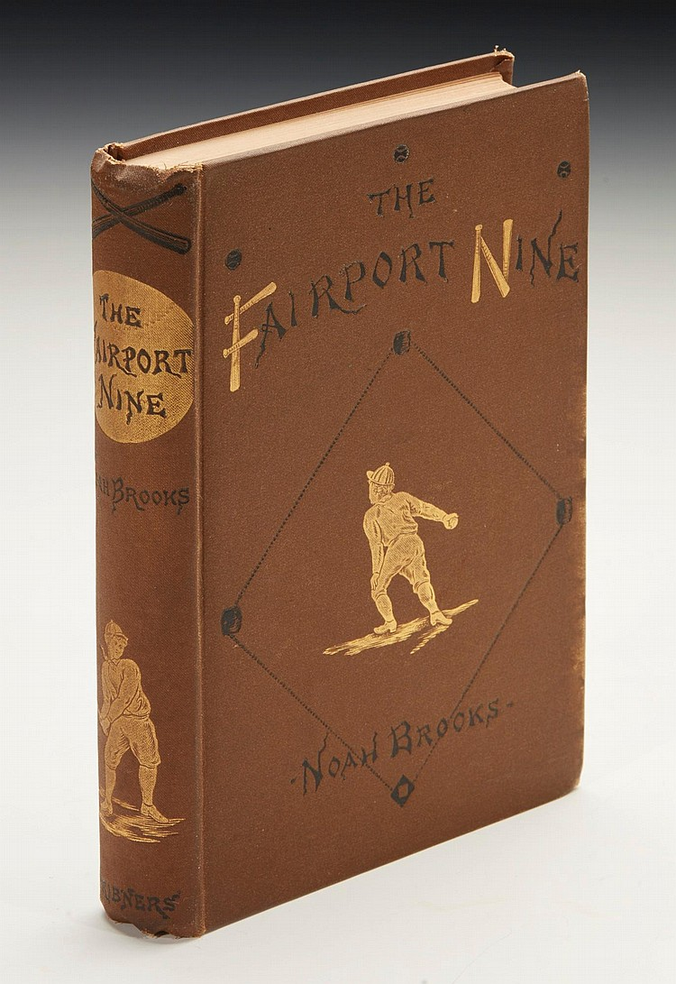 BROOKS, NOAH. THE FAIRPORT NINE, 1880 (1 VOL.)