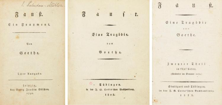 GOETHE, JOHANN WOLFGANG VON. THREE EARLY EDITIONS OF FAUST, 1790-1833 (3 VOL.)