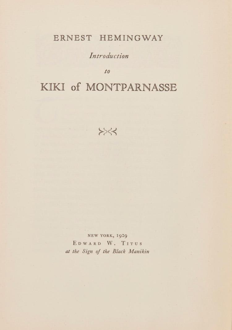 HEMINGWAY, ERNEST. INTRODUCTION TO KIKI OF MONTPARNASSE, 1929 [1930], ONE OF 25 COPIES (1 VOL.)