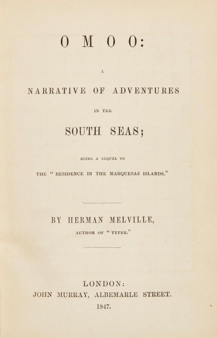 MELVILLE, HERMAN. OMOO: A NARRATIVE OF ADVENTURES IN THE SOUTH SEAS, 1847 (1 VOL.)