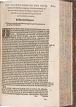 CALVIN, JOHN. THE INSTITUTION OF CHRISTIAN RELIGION. LONDON: IMPRINTED BY REINOLDE WOLFE & RICHARDE HARISON, 1561