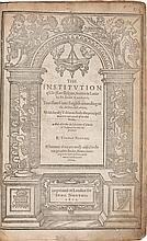 CALVIN, JOHN. THE INSTITUTION OF CHRISTIAN RELIGION. LONDON: [PRINTED BY ELIOT'S COURT PRESS] FOR JOHN NORTON, 1611