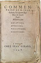 CALVIN, JOHN. COMMENTAIRE ... SUR QUATRE EPISTRES DE SAINCT PAUL. GENEVA: JEAN GERARD, 1548]