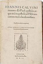 CALVIN, JOHN. IN OMNES D. PAULI EPISTOLAS, ATQUE ETIA(M) IN EPISTOLA(M) AD HEBRAEOS COMMENTARIA. GEVEVA: GERARD, 1551