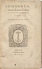 CALVIN, JEAN. COMMENTARIORUM ... IN ACTA APOSTOLORUM. LIBER I (–LIBER POSTERIOR). GENEVA: JEAN CRISPIN, 1552–1554