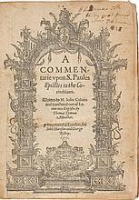 CALVIN, JOHN. A COMMENTARIE UPON S. PAULES EPISTLES TO THE CORINTHIANS. LONDON: FOR HARRISON &  BYSHOP, 1577