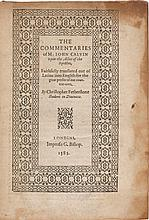 CALVIN, JOHN. THE COMMENTARIES ... UPON THE ACTES OF THE APOSTLES. LONDON: (IMPRINTED BY DAWSON FOR) BISHOP, 1585
