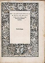 LUTHER, MARTIN. DE CAPTIVITATE BABYLONICA ECCLESIAE, PRAELUDIUM. WITTENBERG: [MELCHIOR LOTTER THE YOUNGER, 1520]