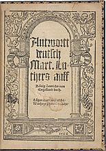 LUTHER, MARTIN. ANTWORTT DEUTSCH MART. LUTHERS AUFF KOENIG HENRICHS VON ENGELLAND BUCH. (WITTENBERG: SCHIRLENTZ, 1522)