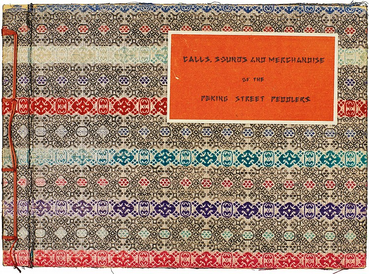 CONSTANT, SAMUEL VICTOR. CALLS, SOUNDS AND MERCHANDISE OF THE PEKING STREET PEDDLERS. 1936