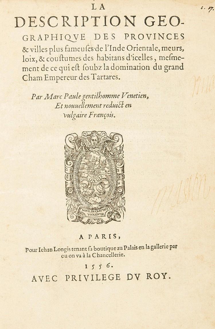 MARCO POLO. LA DESCRIPTION GEOGRAPHIQUE... DE L'INDE ORIENTAL. 1556. FIRST EDITION IN FRENCH