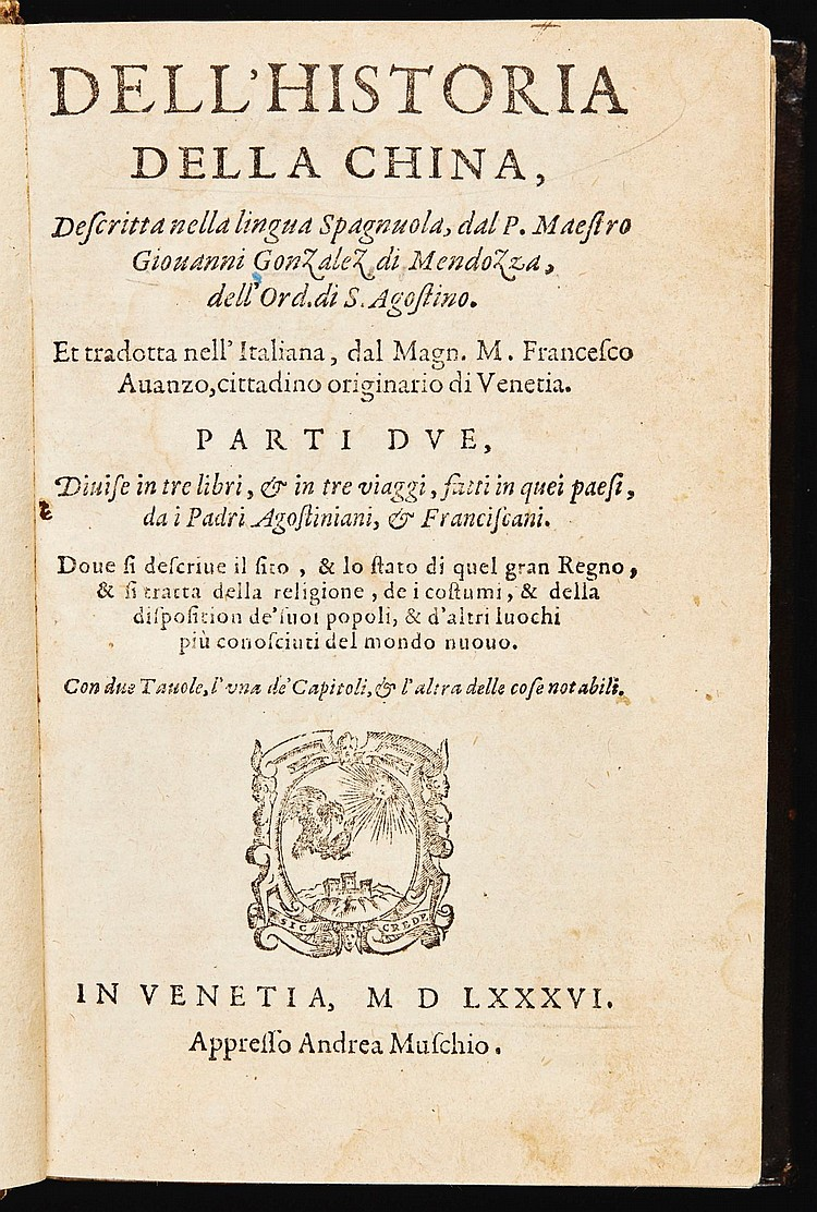 GONZALEZ DE MENDOZA, JUAN. DELL' HISTORIA DELLA CHINA (TRANSLATED INTO ITALIAN BY FRANCESCO AVANZO). 1586